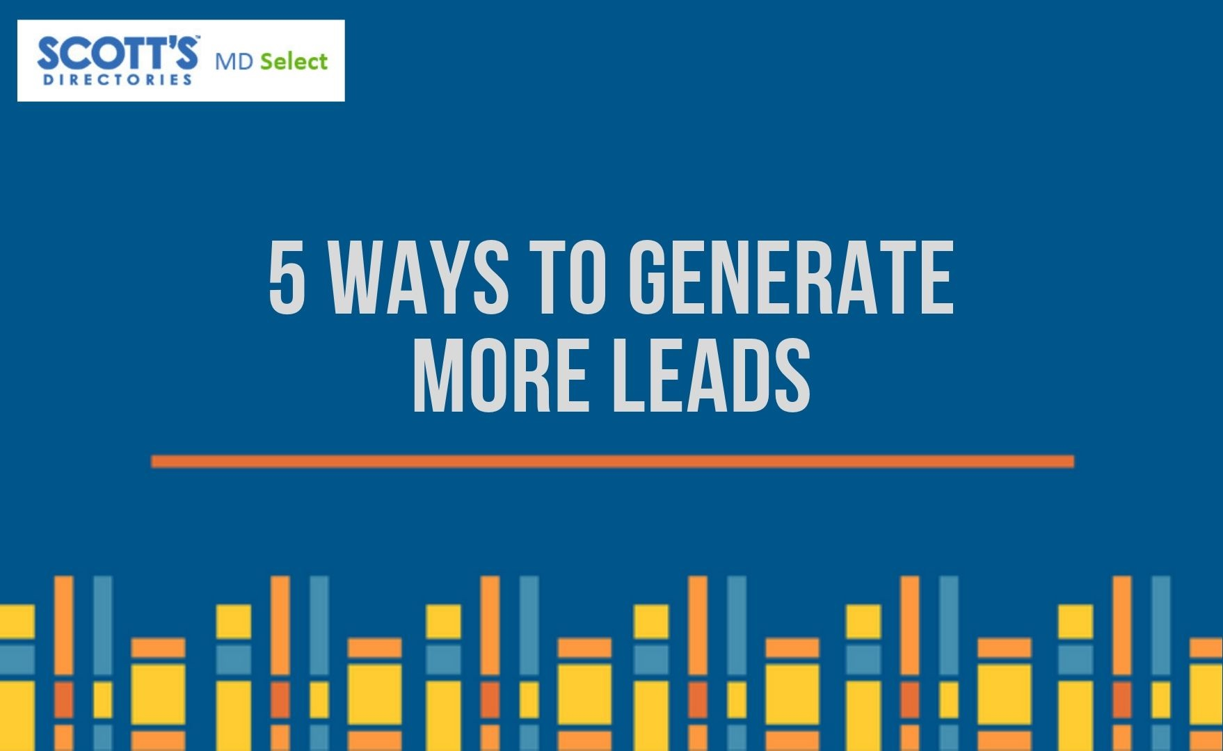 5 Effective Way To Generate More Leads